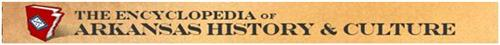 The Encyclopedia of Arkansas History & Culture